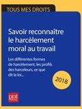 Marie-José Gava - Savoir reconnaître le harcèlement moral au travail 2018 - Les différentes formes de harcèlement, les profils des harceleurs, ce que dit la loi..