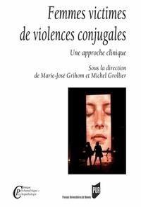 Marie-José Grihom et Michel Grollier - Femmes victimes de violences conjugales - Une approche clinique.