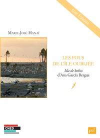 Marie-José Hanaï - Les fous de l'île oubliée - Isla de bobos d'Ana Garcia Bergua.