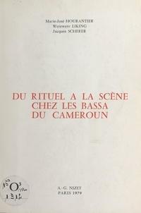 Marie-José Hourantier et Werewere Liking - Du rituel à la scène chez les Bassa du Cameroun.