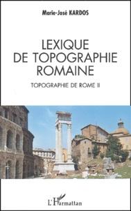 Goodtastepolice.fr Topographie de Rome. - Tome 2, Lexique de topographie romaine Image
