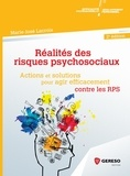 Marie-José Lacroix - Réalités des risques psychosociaux - Actions et solutions pour agir efficacement contre les RPS.