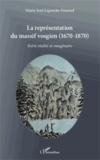 Marie-José Laperche-Fournel - La représentation du massif vosgien (1670-1870) - Entre réalité et imaginaire.