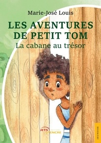 Marie-José Louis - Les aventures de Petit Tom - La cabane au trésor.