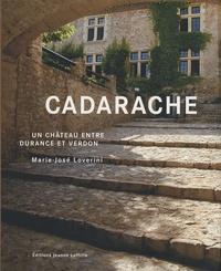 Marie-José Lovérini - Cadarache - Un château entre Durance et Verdon.