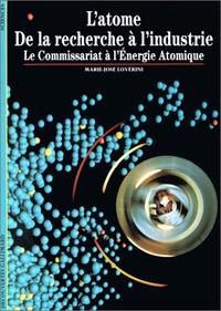 Marie-José Lovérini - L'atome, de la recherche à l'industrie - Le Commissariat à l'Energie Atomique.