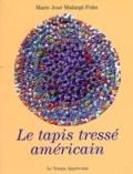 Marie-José Malarge-Fuks - Le tapis tressé américain.