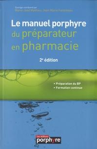 Marie-José Mathieu et Jean-Marie Fonteneau - Le manuel porphyre du préparateur en pharmacie.