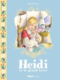Marie-José Maury - Heidi Tome 6 : Heidi et le grand hiver.