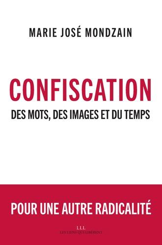 Confiscation. Des mots, des images et du temps