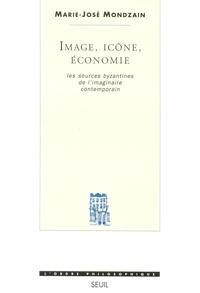 Marie-José Mondzain - Image, icône, économie - Les sources byzantines de l'imaginaire contemporain.