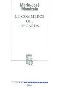 Marie-José Mondzain - Le commerce des regards.