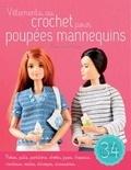 Marie-José Mouïsel - Vêtements au crochet pour poupée mannequin.