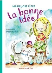 Marie-José Pître et Nathasha Pilotte - La bonne idée.