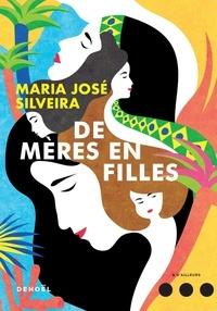 Marie José Silveira - De mères en filles.