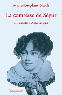 Marie-José Strich - La comtesse de Ségur.