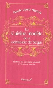 Marie-José Strich - La Cuisine modèle de la comtesse de Ségur.