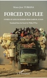 Marie-José Tubiana - Forced to flee - Stories of asylum seekers from Darfur, Sudan - Translated from the french by Philip O'Prey.