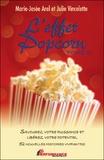 Marie-Josée Arel et Julie Vincelette - L'effet Popcorn - Tome 2, Savourez votre puissance et libérez votre potentiel, 52 nouvelles histoires vivifiantes !.
