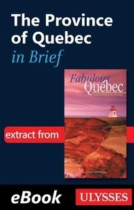 Marie-Josée Béliveau - Fabulous Quebec - The province of Quebec in brief.