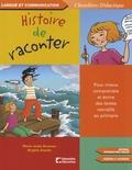 Marie-Josée Bruneau et Brigitte Stanké - Histoire de raconter - Pour mieux comprendre et écrire des textes narratifs au primaire. 1 Cédérom