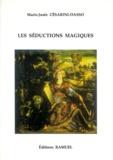 Marie-Josée Cesarini-Dasso - Les séductions magiques.