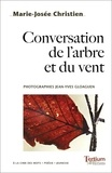 Marie-Josée Christien - Conversation de l'arbre et du vent.