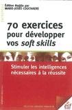 Marie-Josée Couchaere - 70 exercices pour développer vos soft skills - Stimuler les intelligences nécessaires à la réussite.
