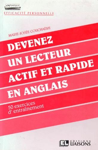 Marie-Josée Couchaere - Devenez un lecteur actif et rapide en anglais - 50 exercices d'entraînement.
