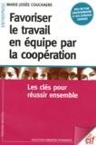 Marie-Josée Couchaere - Favoriser le travail en équipe par la coopération - Les clés pour réussir ensemble.