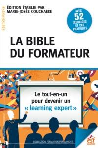 """Marie-Josée Couchaere - La bible du formateur - Le tout-en-un pour devenir un """"learning expert""""."""