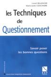 Marie-Josée Couchaere et Lionel Bellenger - Les techniques de questionnement - Savoir poser les bonnes questions.