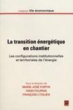 Marie-Josée Fortin et Yann Fournis - La transition énergétique en chantier - Les configurations institutionnelles et territoriales de l'énergie.