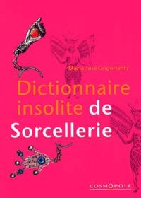 Marie-Josée Grigoriantz - Dictionnaire insolite de Sorcellerie.