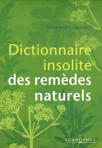 Marie-Josée Grigoriantz - Dictionnaire insolite des remèdes naturels.