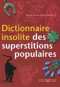 Marie-Josée Grigoriantz - Dictionnaire insolite des superstitions populaires.