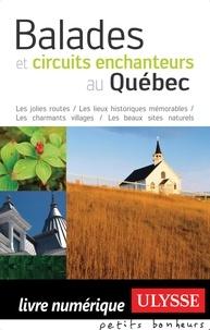 Marie-Josée Guy et François Rémillard - Balades et circuits enchanteurs au Québec.