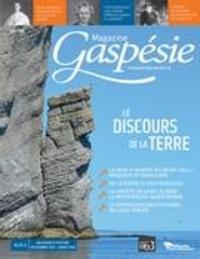Marie-Josée Lemaire-Caplette et Martin Roussy - Magazine Gaspésie  : Magazine Gaspésie. Vol. 56 No. 3, Décembre-Mars 2019-2020 - Le discours de la terre.