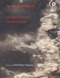 Marie-Josée Linou et Jean-Paul Marcheschi - La Chapelle de Riom : The Riom Chapel.