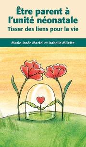 Marie-Josée Martel et Isabelle Milette - Etre parent à l'unité néonatale - Tisser des liens pour la vie.