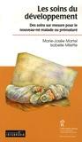 Marie-Josée Martel - Les soins du développement - Des soins sur mesure pour le nouveau-né malade ou prématuré.