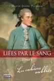 Marie-Josée Poisson - Liées par le sang Tome 2 : Les cahiers oubliés.