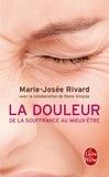 Marie-Josée Rivard - La douleur - De la souffrance au mieux-être.