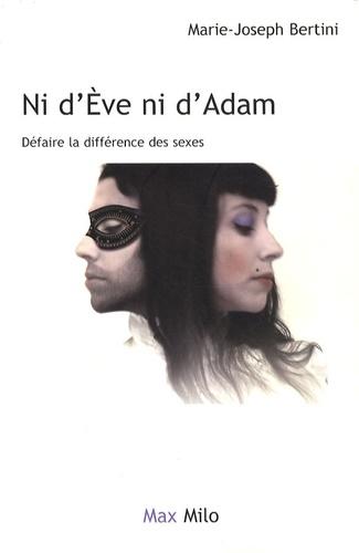 Ni d'Eve ni d'Adam. Défaire la différence des sexes