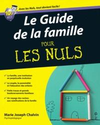 Marie-Joseph Chalvin - Le Guide de la famille pour les Nuls.