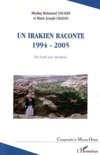 Marie-Joseph Chalvin et Moafaq-Mohamed Youssef - Un Irakien raconte 1994-2005 - De l'exil aux élections.