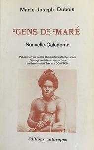 Marie-Joseph Dubois - Gens de Maré : Nouvelle-Calédonie.