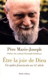 Etre la joie de Dieu - Un apôtre franciscain au XXe siècle.pdf