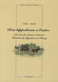 Marie-Joseph Gourlier - D'un hippodrome à l'autre 1879 - 130 ans de courses à travers l'histoire de Lignières-en-Berry.