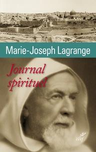 Marie-Joseph Lagrange et Bernard Montagnes - Journal spirituel.